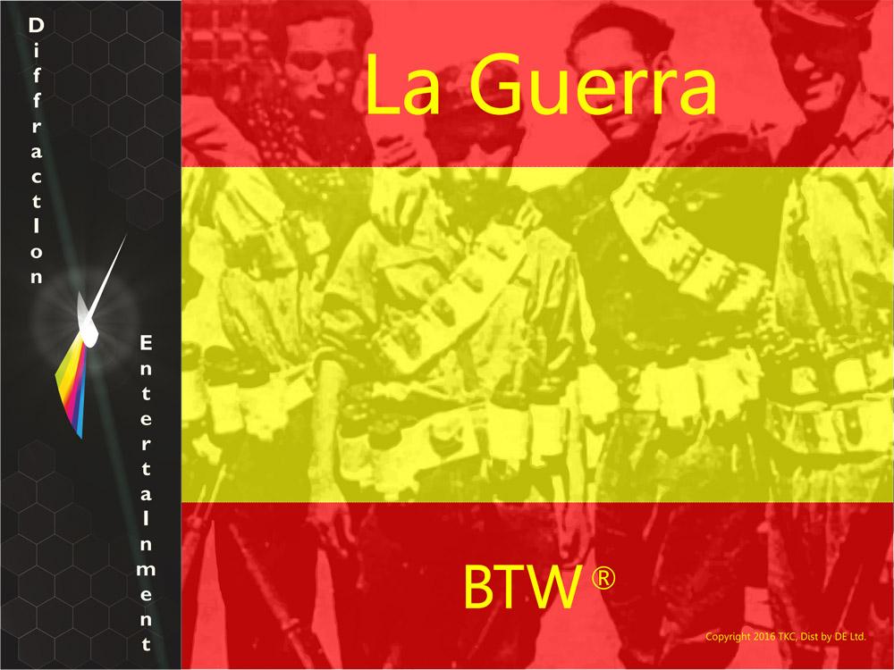 1936–1939: La Guerra (BTW)
