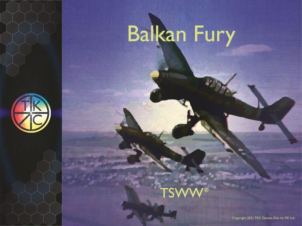 1939–1941: Balkan Fury (TSWW)